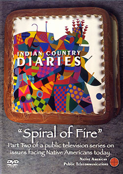 Indian Country Diaries: Spiral of Fire