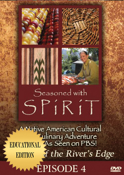 Seasoned With Spirit: Episode 4: Bounty of the River's Edge